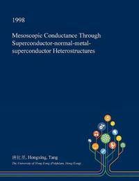 Mesoscopic Conductance Through Superconductor-Normal-Metal-Superconductor Heterostructures by Hongxing Tang image