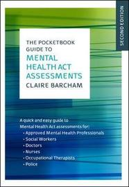 The Pocketbook Guide to Mental Health Act Assessments by Claire Barcham