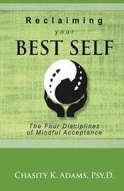 Reclaiming Your Best Self by Psyd Chasity K Adams
