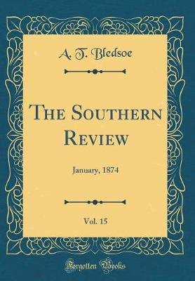 The Southern Review, Vol. 15 by A T Bledsoe
