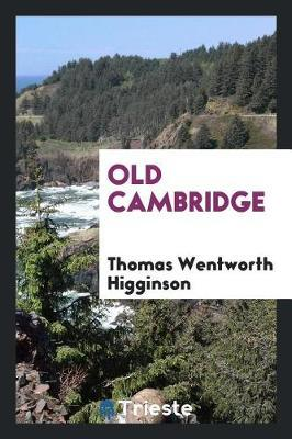 Old Cambridge by Thomas Wentworth Higginson image