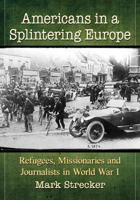 Americans in a Splintering Europe by Mark Strecker
