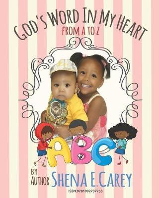 God's Word In My Heart by Shena E Carey