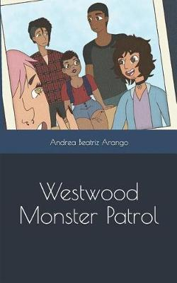 Westwood Monster Patrol by Andrea Beatriz Arango