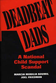 Deadbeat Dads by Marcia Mobilia Boumil