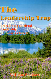 The Leadership Trap: Developing Spiritual Leadership in Today's Church by William Sanborn image