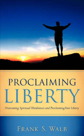 Proclaiming Liberty by Frank, S Walb image