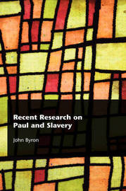 Recent Research on Paul and Slavery by John Byron