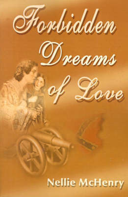 Forbidden Dreams of Love by Nellie McHenry