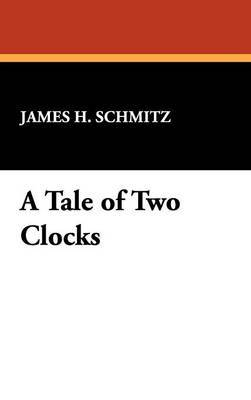 A Tale of Two Clocks by James H Schmitz image
