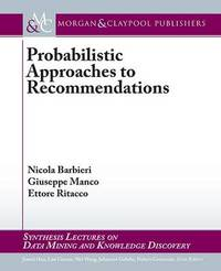 Probabilistic Approaches to Recommendations by Nicola Barbieri