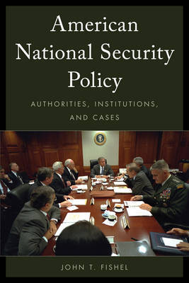 American National Security Policy by John T Fishel image