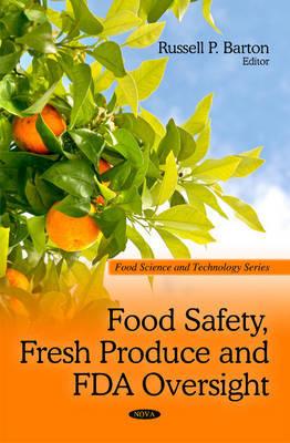 Food Safety, Fresh Produce & FDA Oversight