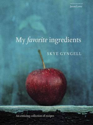 My Favorite Ingredients by Skye Gyngell image