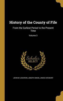 History of the County of Fife by John M Leighton image