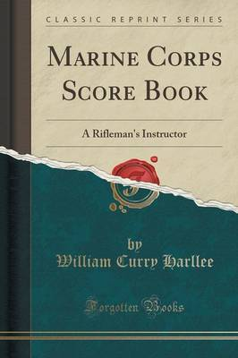 Marine Corps Score Book by William Curry Harllee