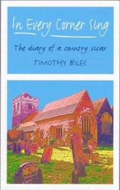 In Every Corner Sing by Timothy Biles