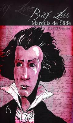 Brief Lives: Marquis De Sade by David Carter image