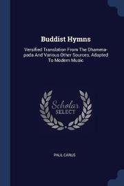 Buddist Hymns by Paul Carus