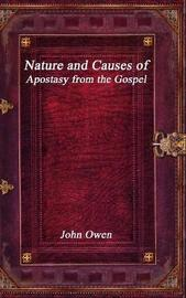 Nature and Causes of Apostasy from the Gospel by John Owen