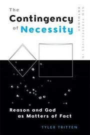 The Contingency of Necessity by Tyler Tritten