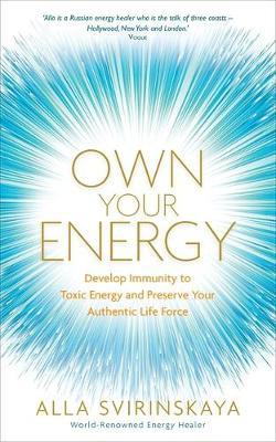 Own Your Energy by Alla Svirinskaya