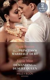 Virgin Princess's Marriage Debt / Demanding His Desert Queen by Pippa Roscoe