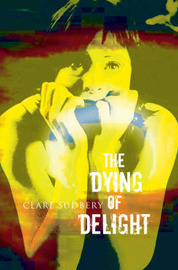 The Dying of Delight by Clare Sudbery image