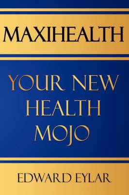 Maxihealth by Edward, Eylar