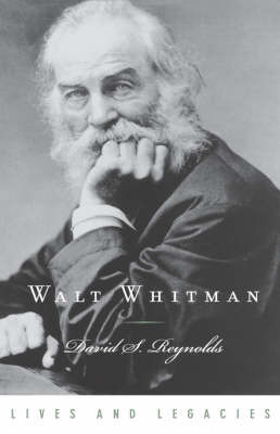 Walt Whitman by David S Reynolds