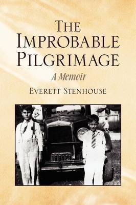 The Improbable Pilgrimage by Everett Stenhouse