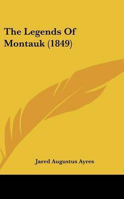 The Legends Of Montauk (1849) by Jared Augustus Ayres