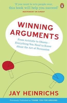 Winning Arguments by Jay Heinrichs