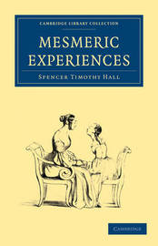Cambridge Library Collection - Spiritualism and Esoteric Knowledge by Spencer Timothy Hall