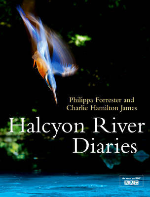 Halcyon River Diaries by Charlie Hamilton James image