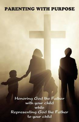 Parenting with Purpose by Jeremy J Markle