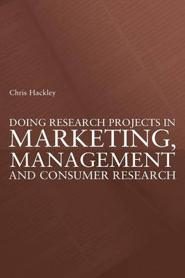 Doing Research Projects in Marketing, Management and Consumer Research by Chris Hackley image