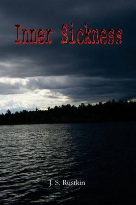 Inner Sickness by J S Rustkin