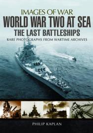 World War Two at Sea by Philip Kaplan
