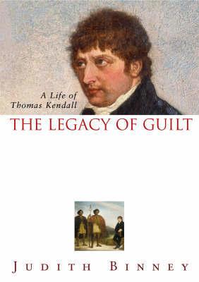 The Legacy of Guilt by Judith Binney