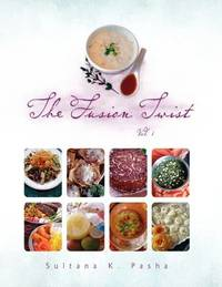The Fusion Twist Vol.1 by Sultana K. Pasha