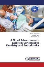 A Novel Advancement - Lasers in Conservative Dentistry and Endodontics by Choudhary Preeti