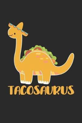Tacosaurus by Taco Notizbuch