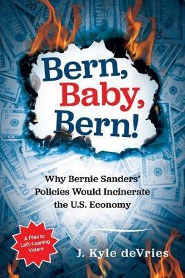 Bern, Baby, Bern! by J Kyle DeVries