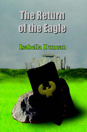 The Return of the Eagle by Isabella Duncan