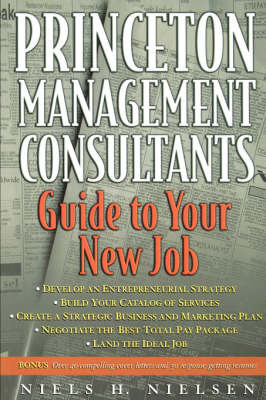 Princeton Management Consultants Guide to Your New Job by Niels H. Nielsen image