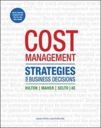 Cost Management: Strategies for Business Decisions by Ronald W Hilton