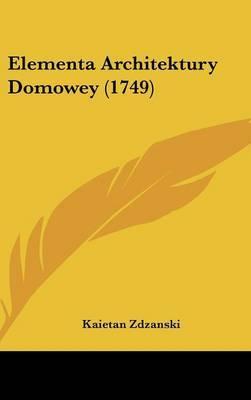 Elementa Architektury Domowey (1749) by Kaietan Zdzanski image