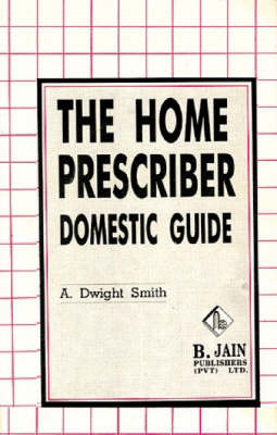 The Home Prescriber by Dwight Smith