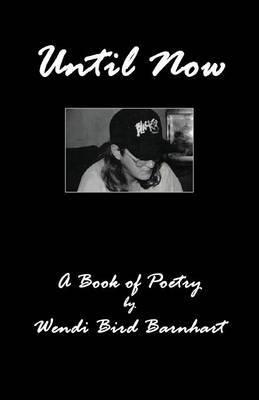Until Now by Wendi Bird Barnhart